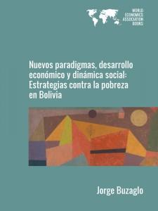 Cover of Nuevos paradigmas, desarrollo económico y dinámica social: Estrategias contra la pobreza en Bolivia