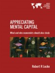 Appreciating Mental Capital: What and Who Economists Should Also Study