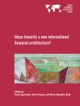 Ideas towards a new international financial architecture?