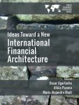 Ideas towards a new international financial architecture?