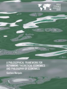 Cover of A Philosophical Framework for Rethinking Theoretical Economics and Philosophy of Economics